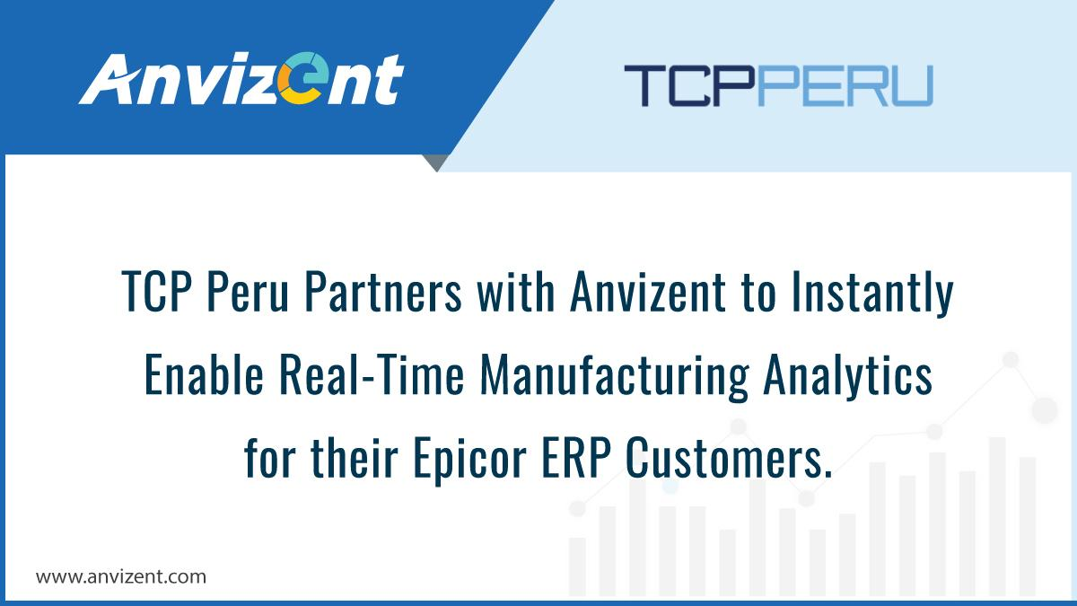 TCP Peru Partners with Anvizent to Instantly Enable Real-Time Manufacturing Analytics for their Epicor ERP Customers