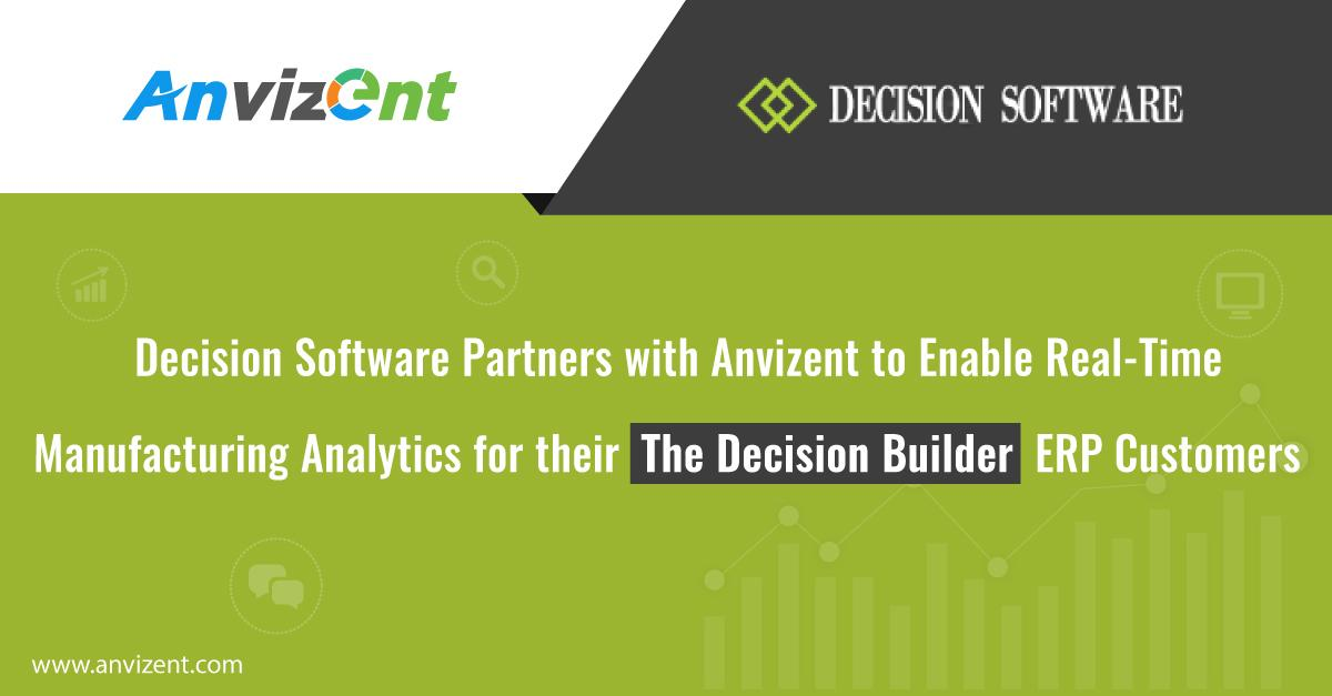 Decision Software Partners with Anvizent to Enable Real-Time Manufacturing Analytics for their The Decision Builder ERP Customers