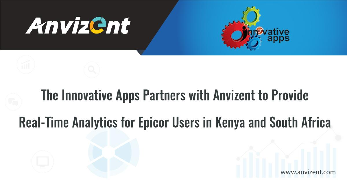 The Innovative Apps Partners with Anvizent to Provide Real-Time Analytics for Epicor Users in Kenya and South Africa