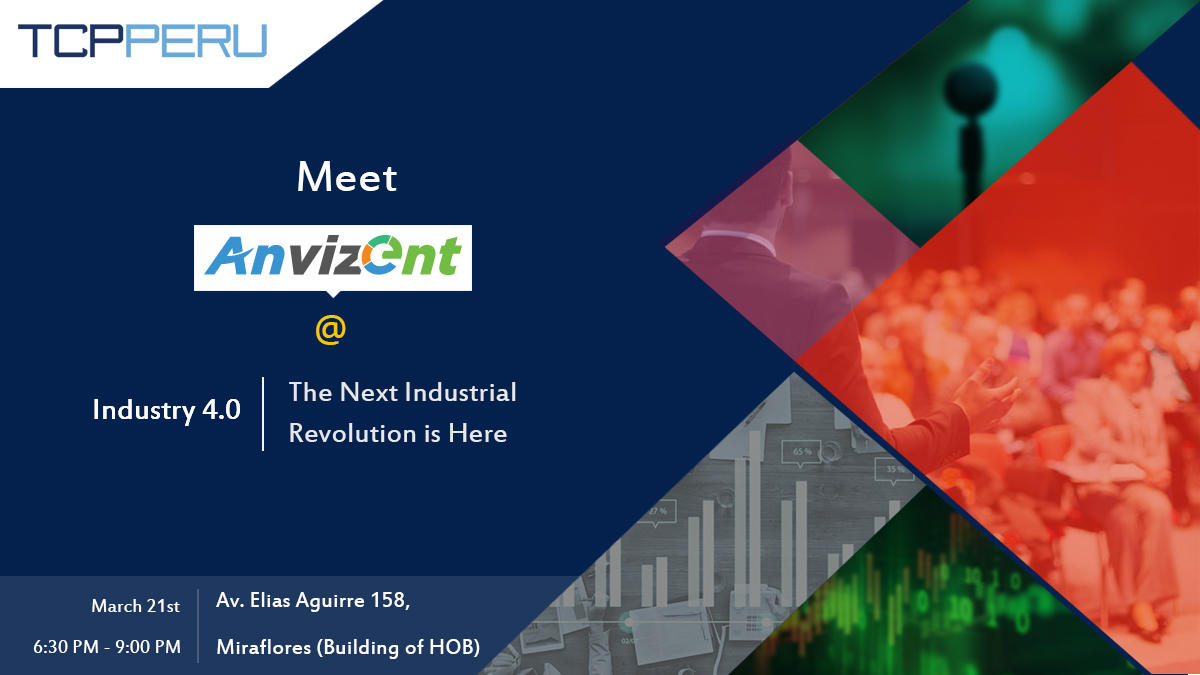 Meet Anvizent at TCP Peru's Industry 4.0: 'The Next Industrial Revolution is Here'